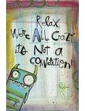 Relax We're All Crazy... - plakat