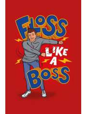Floss Like A Boss - plakat