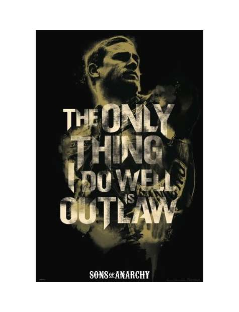 Synowie Anarchii The only Thing I do well is Outlaw - plakat