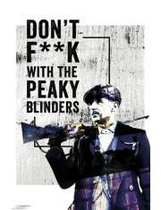 Dont F**k With Peaky Blinders - plakat