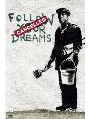 Banksy Podążaj za Marzeniami - plakat